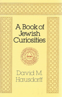 BOOK OF JEWISH CURIOSITIES, A